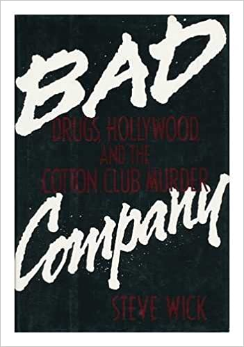 Bad Company: Drugs, Hollywood and the Cotton Club Murder (Hardcover)