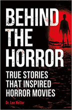 Load image into Gallery viewer, Behind the Horror: True Stories That Inspired Horror Movies (Paperback)