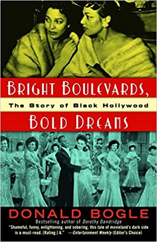 Bright Boulevards, Bold Dreams: The Story of Black Hollywood (Paperback)