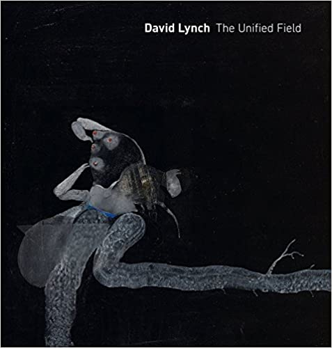 David Lynch: The Unified Field (Hardcover)