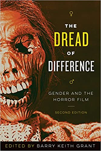 The Dread of Difference: Gender and the Horror Film (Paperback)