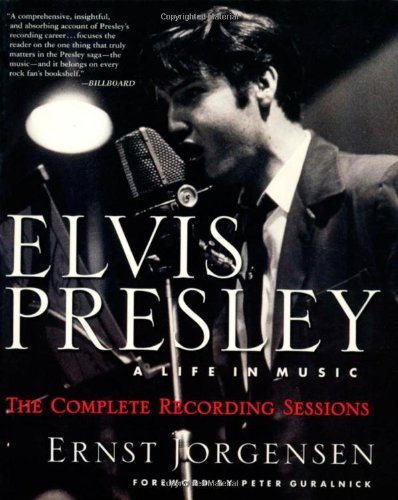 Elvis Presley: A Life in Music—The Complete Recording Sessions (Hardcover)