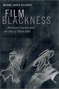 Film Blackness: American Cinema and the Idea of Black Film (Paperback)