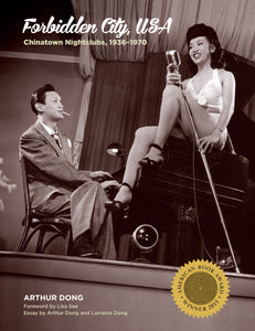 Forbidden City, USA: Chinatown Nightclubs, 1936-1970 (Hardcover, SIGNED)