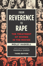 Load image into Gallery viewer, From Reverence to Rape: The Treatment of Women in the Movies (Paperback, SIGNED)