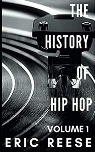 The History of Hip Hop: Volume 1 (Paperback)