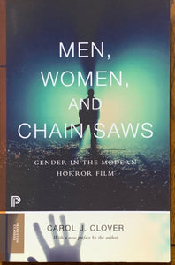 Men, Women and Chainsaws: Gender in the Modern Horror Film (Paperback)