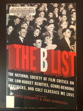 Load image into Gallery viewer, The B List: The National Society of Film Critics on the Low-Budget Beauties, Genre-Bending Mavericks, and Cult Classics We Love (Paperback, SIGNED)