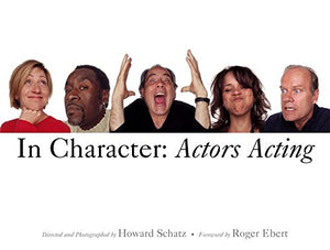 In Character: Actors Acting (Hardcover)