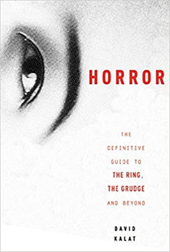 J-Horror: The Definitive Guide to the Ring, The Grudge and Beyond (Paperback)