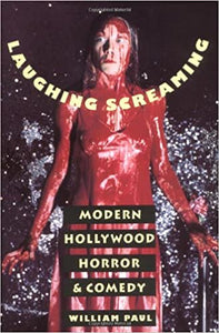 Laughing Screaming: Modern Hollywood Horror and Comedy (Hardcover)