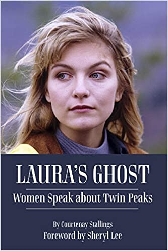 Laura's Ghost: Women Speak About Twin Peaks (Paperback, SIGNED)