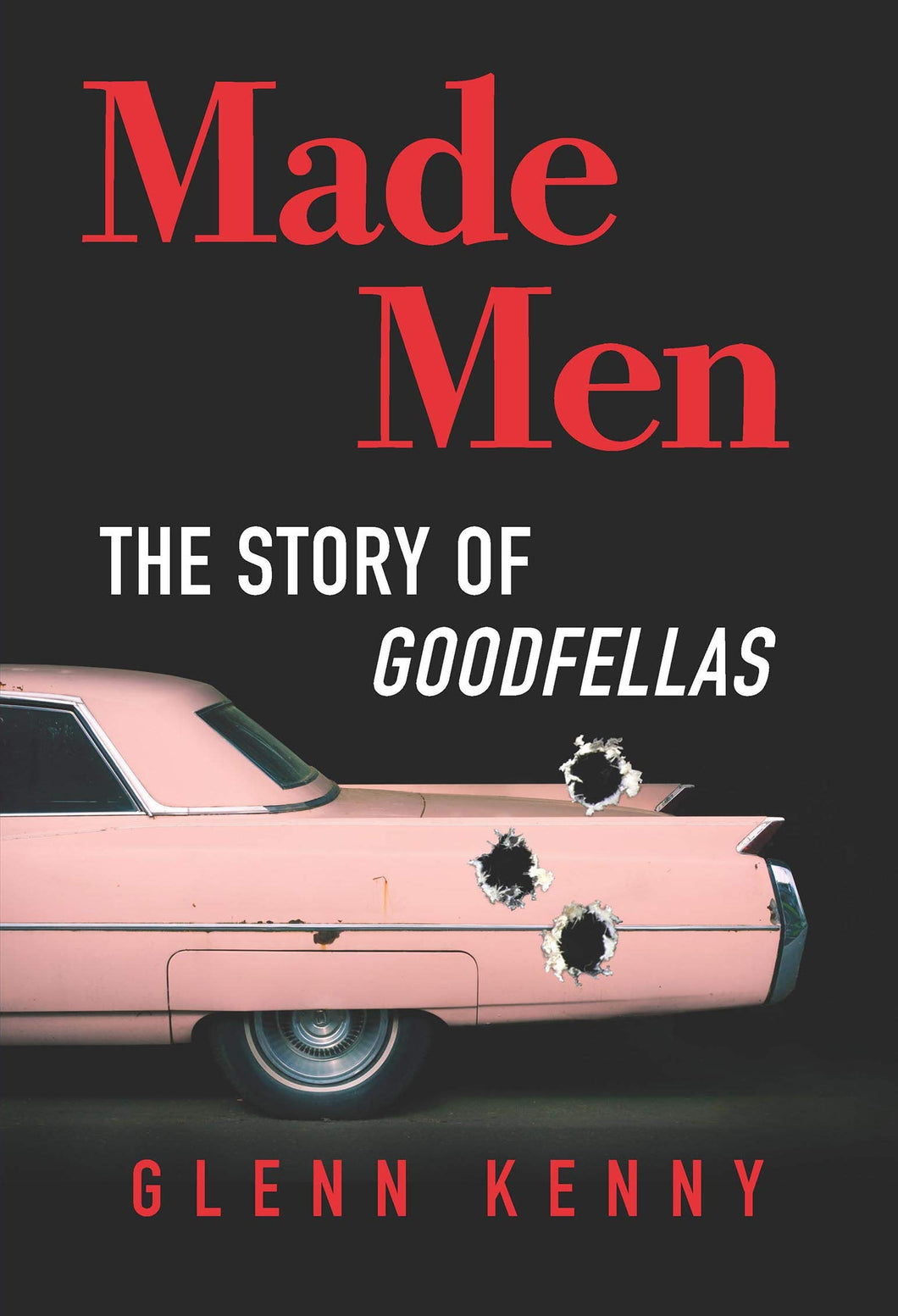 Made Men: The Story of Goodfellas (Hardcover, SIGNED)