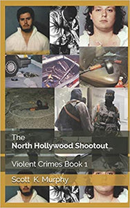 The North Hollywood Shootout: Violent Crimes, Volume 1 (Paperback)