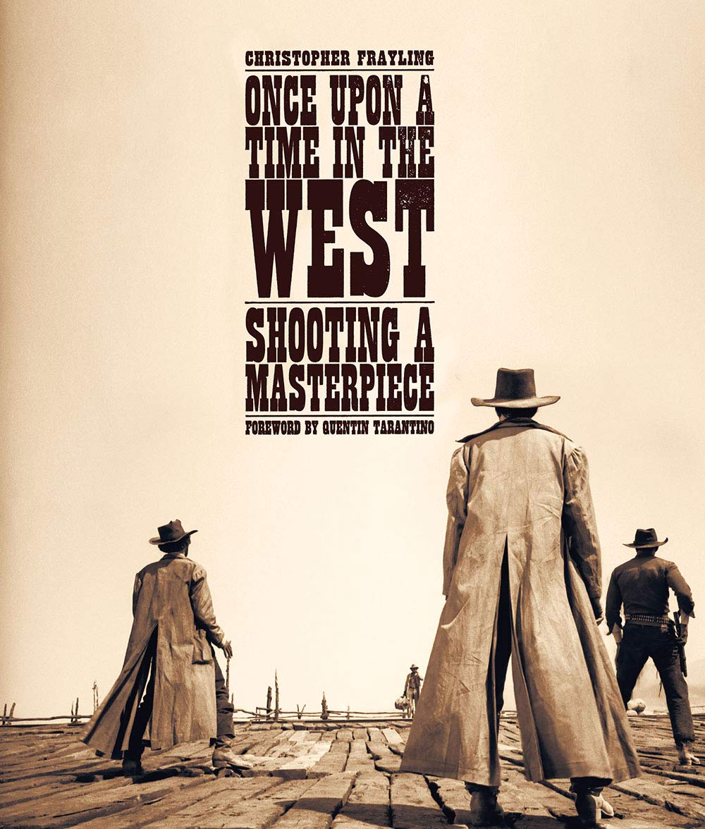 Once Upon a Time in the West: Shooting a Masterpiece (Hardcover)