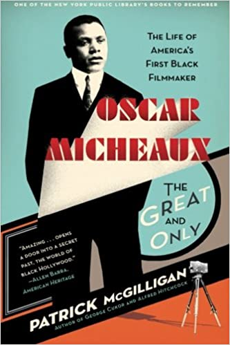 Oscar Micheaux: The Great and Only: The Life of America's First Black Filmmaker (Paperback)