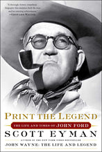 Load image into Gallery viewer, Print the Legend: The Life and Times of John Ford (Paperback)