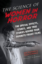 Load image into Gallery viewer, The Science of Women in Horror: The Special Effects, Stunts, and True Stories Behind Your Favorite Fright Films (Paperback)
