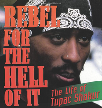 Load image into Gallery viewer, Rebel for the Hell of It: The Life of Tupac Shakur (Paperback, signed by Armond White)