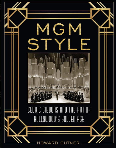 MGM Style: Cedric Gibbons and the Art of the Golden Age of Hollywood (Hardcover)