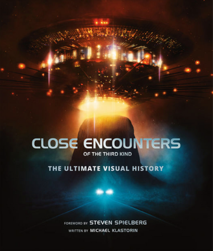 Close Encounters of the Third Kind: The Ultimate Visual History (Hardcover)