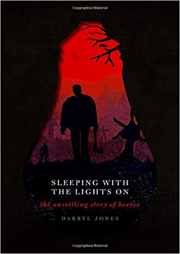 Sleeping with the Lights On: The Unsettling Story of Horror (Hardcover)