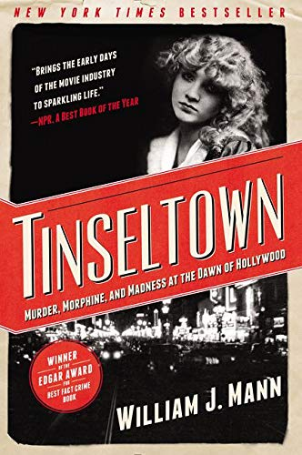 Tinseltown: Murder, Morphine, and Madness at the Dawn of Hollywood (Paperback)