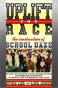 Uplift the Race: The Construction of School Daze (Paperback)
