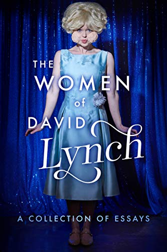 The Women of Lynch: A Collection of Essays (Paperback, SIGNED)