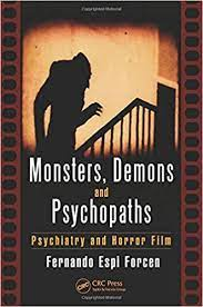 Monsters, Demons and Psychopaths: Psychiatry and Horror Film (paperback)