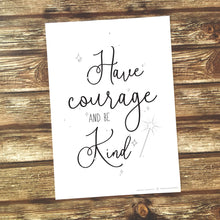 Load image into Gallery viewer, Imperium Illustrations art print that says 'have courage & be kind'