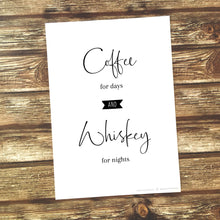 Load image into Gallery viewer, Imperium Illustrations art print that says 'coffee for days whiskey for nights'