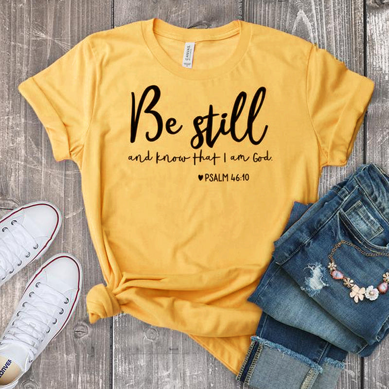 Be Still And Know That I Am God T-shirt Unisex Women Religious Christian Tshirt Casual Summer Faith Bible Verse Top - J760
