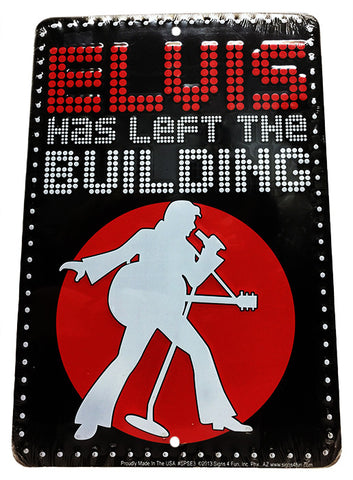 Elvis Has Left The Building Parking Sign