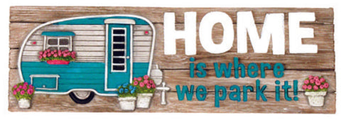 Home Is Where We Park It... Wooden Desk Sign
