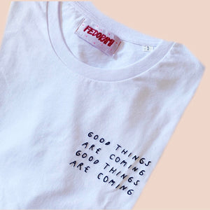 GOOD THINGS ARE COMING - unisex