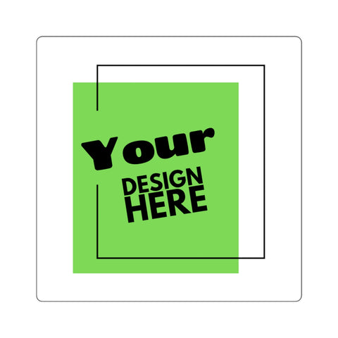 Your Design Here Square Stickers