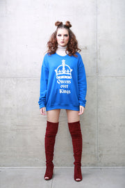 Queens Over Kings Sweatshirt