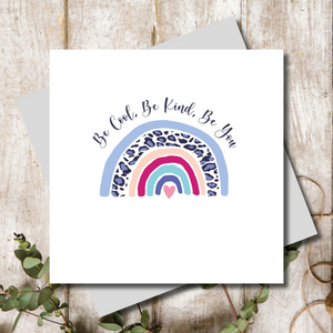Be Cool, Be Kind, Be You Rainbow Animal Print Greeting Card