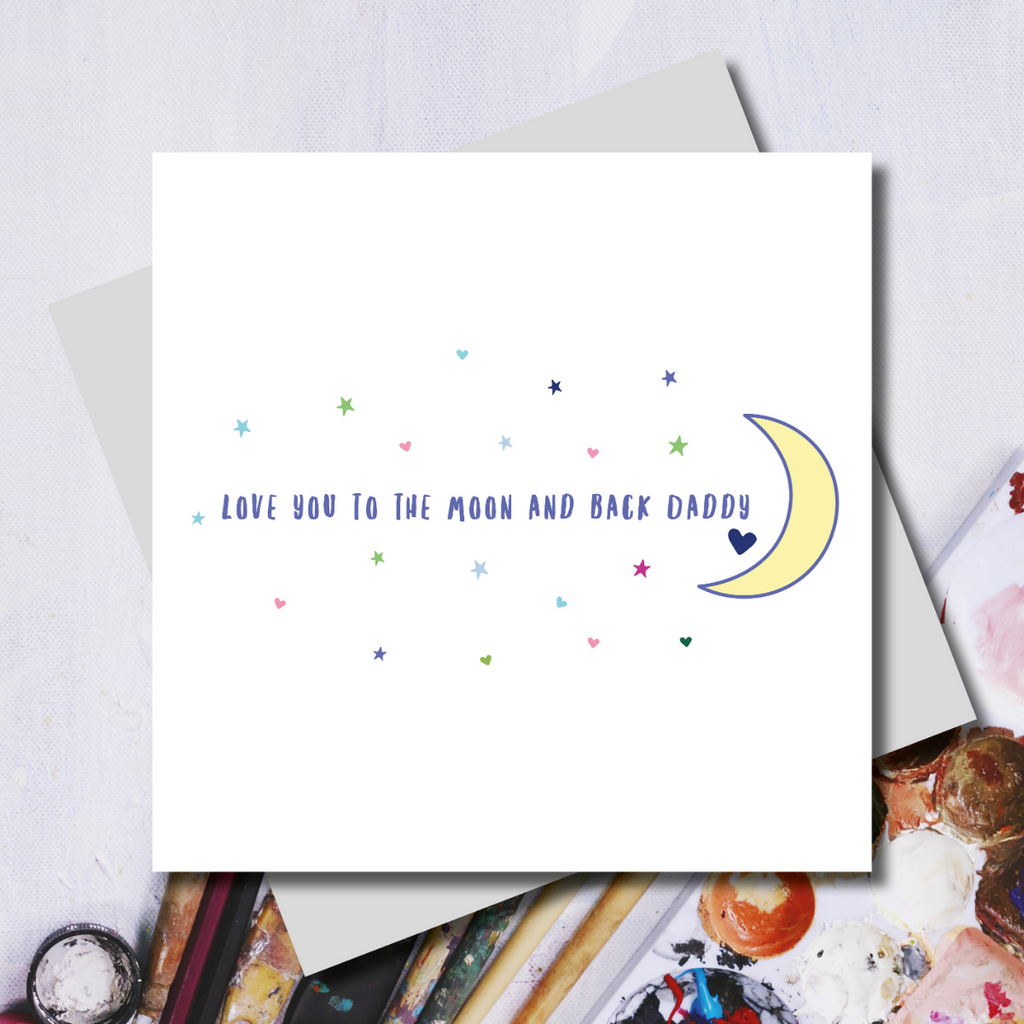 Love You To The Moon And Back Dad Father's Day Greeting Card