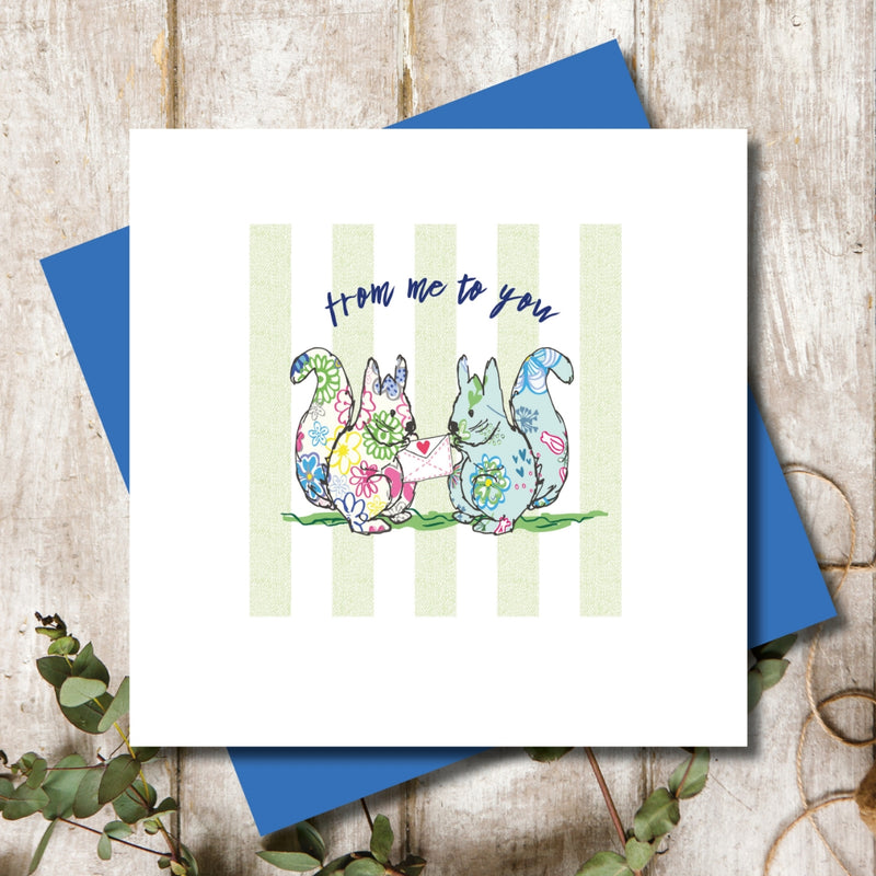 From me to you Squirrels Greeting Card