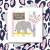 Nelly The Elephant Thank You Teacher Greeting Card