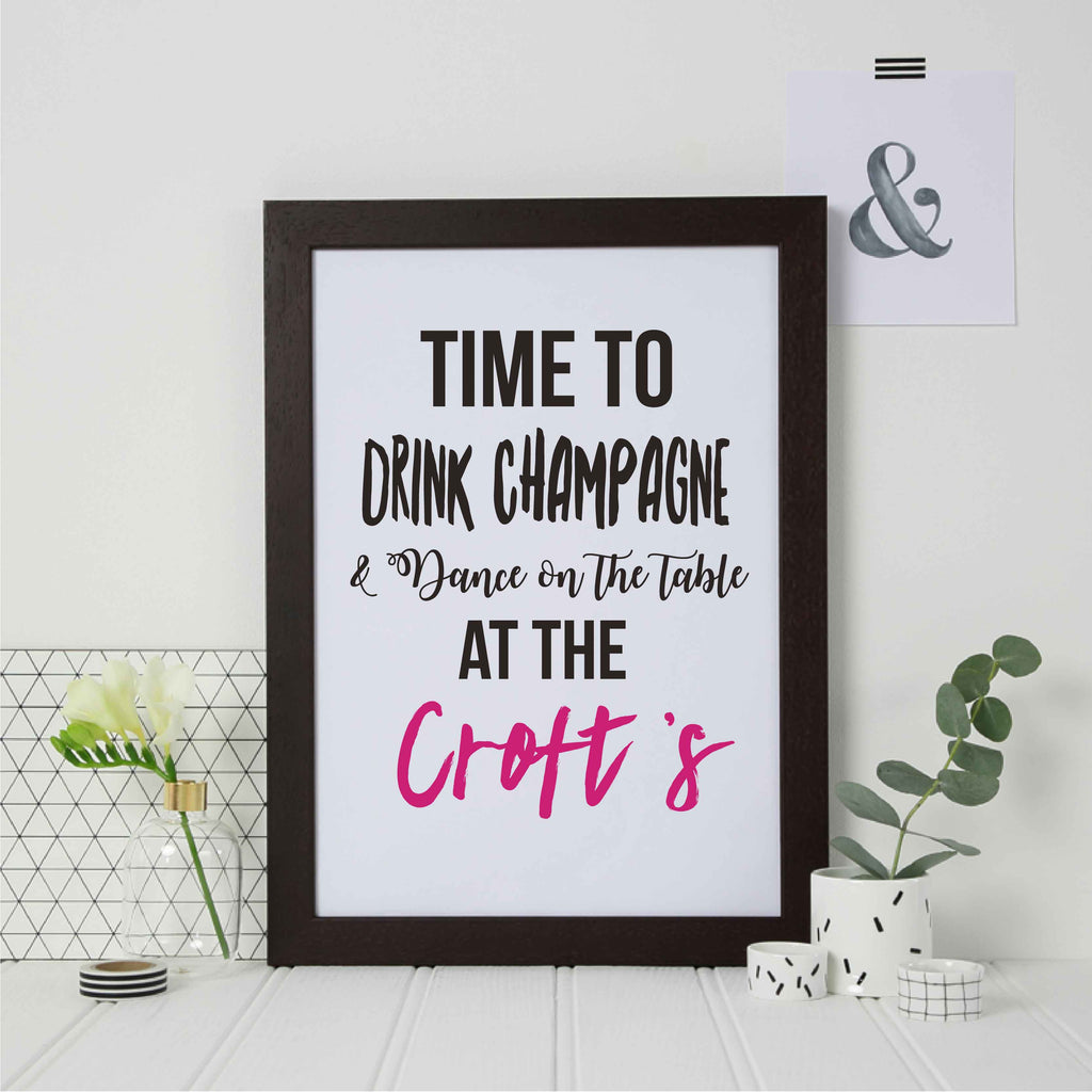 Personalised time to drink champagne and dance on the table framed print
