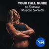 Female Muscle Growth: The Ultimate Guide