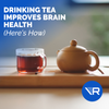 Drink Your Tea! (Your Brain Will Thank You)