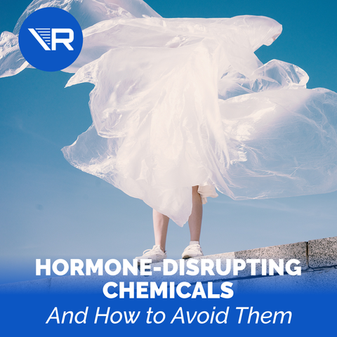 7 Hormone-Disrupting Chemicals in Your Environment (And How To Avoid Them)