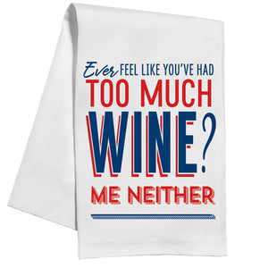 KITCHEN TOWEL - TOO MUCH WINE