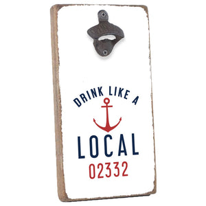 Rustic Bottle Opener- Drink Like A Local