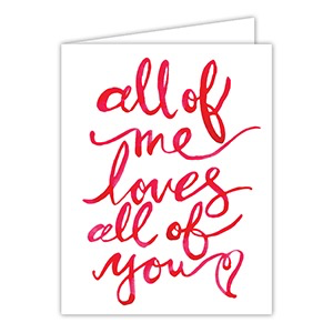 GREETING CARD - ALL OF ME LOVES ALL OF YOU