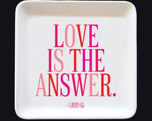LOVE IS THE ANSWER TRINKET TRAY